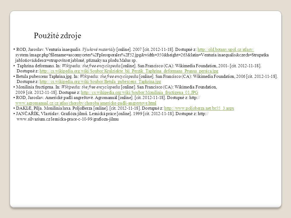 Použité zdroje ROD, Jaroslav. Venturia inaequalis. Výukové materiály [online]. 2007 [cit. 2012-11-18]. Dostupné z: http://old.botany.upol.cz/atlasy/